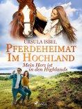 eBook: Pferdeheimat im Hochland - Mein Herz ist in den Highlands