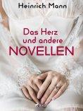 eBook: Das Herz und andere Novellen