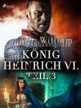 ebook: König Heinrich VI. - Teil 3