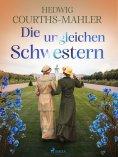 eBook: Die ungleichen Schwestern