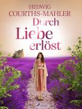 eBook: Durch Liebe erlöst