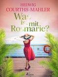 eBook: Was ist mit Rosmarie?