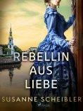 eBook: Rebellin aus Liebe