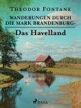 eBook: Wanderungen durch die Mark Brandenburg - Das Havelland
