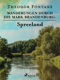 eBook: Wanderungen durch die Mark Brandenburg - Spreeland