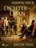 eBook: Dichterleben - Erster Theil