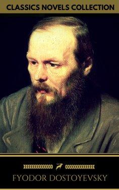 eBook: Fyodor Dostoyevsky: The complete Novels (Golden Deer Classics)