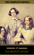 eBook: The Brontë Sisters: The Complete Novels (Golden Deer Classics)