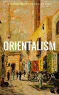 eBook: Orientalism: A Selection Of Classic Orientalist Paintings And Writings (Golden Deer Classics)