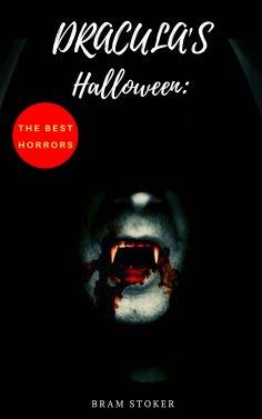 eBook: Dracula's Halloween: The Best Horrors & Supernatural Tales of Bram Stoker: