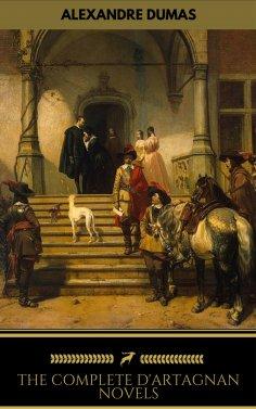 eBook: Alexandre Dumas: The Complete D'Artagnan Novels (Golden Deer Classics)