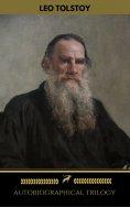 eBook: Leo Tolstoy: Autobiographical Trilogy (Golden Deer Classics)