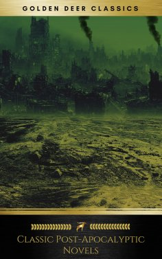 eBook: Classic Post-Apocalyptic Novels (Golden Deer Classics)