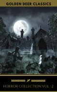 eBook: Classic Horror Collection Vol 2: The Turn of the Screw,The Call of Cthulhu, Carmilla, The King in Ye