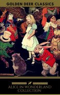 ebook: Alice in Wonderland Collection - All Four Books (Golden Deer Classics)