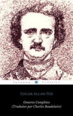 eBook: Œuvres Complètes d'Edgar Allan Poe (Traduites par Charles Baudelaire) (Avec Annotations) (ShandonPre