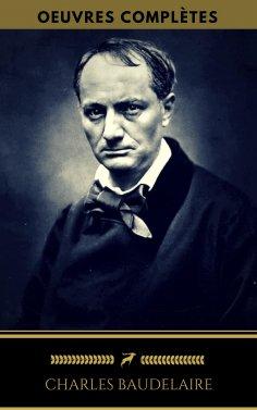 eBook: Charles Baudelaire: Oeuvres Complètes (Golden Deer Classics)