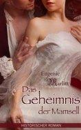 eBook: Das Geheimnis der Mamsell - Historischer Roman (Illustrierte Ausgabe)