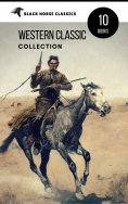 ebook: Western Classic Collection: Cabin Fever, Heart of the West, Good Indian, Riders of the Purple Sage..