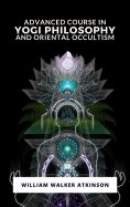 eBook: Advanced Course in Yogi Philosophy and Oriental Occultism