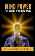 eBook: Mind Power: The Secret of Mental Magic