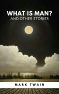 ebook: What Is Man? And Other Stories