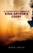 eBook: A Connecticut Yankee in King Arthur's Court