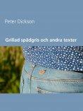 eBook: Grillad spädgris  och andra texter