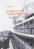 eBook: Saarbataljonen Ut på internationell vakt
