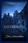 ebook: GUARDIANS - Das Vermächtnis