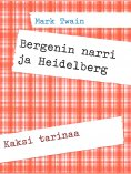 eBook: Bergenin narri ja Heidelberg
