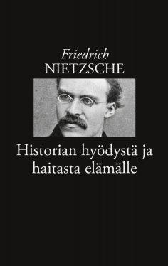 eBook: Historian hyödystä ja haitasta elämälle