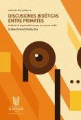 eBook: Discusiones bioéticas entre primates: un análisis del impacto del humano en el mono ardilla