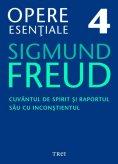 ebook: Opere esențiale, vol. 4 – Cuvântul de spirit și raportul său cu inconștientul