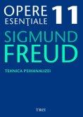 ebook: Opere esențiale, vol. 11 – Tehnica psihanalizei