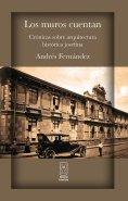 eBook: Los muros cuentan. Crónicas sobre arquitectura histórica josefina