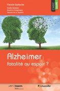 ebook: Alzheimer: fatalité ou espoir?