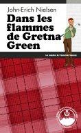 eBook: Dans les flammes de Gretna Green