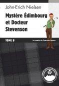 eBook: Mystère Edimbourg et Docteur Stevenson - Tome B