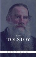 eBook: Leo Tolstoy: The Complete Novels and Novellas [newly updated] (Book Center) (The Greatest Writers of