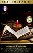 eBook: 50 Chefs-D'œuvre Que Vous Devez Lire Avant De Mourir : Vol 1 (Golden Deer Classics)