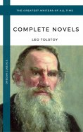 eBook: Tolstoy, Leo: The Complete Novels and Novellas (Oregan Classics) (The Greatest Writers of All Time)