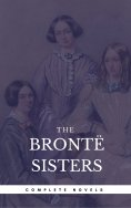 ebook: The Brontë Sisters: The Complete Novels (Book Center) (The Greatest Writers of All Time)