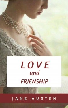 eBook: Love and Freindship and other Early Works